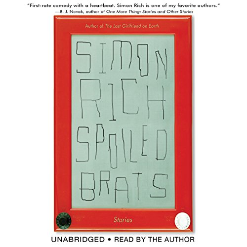Spoiled Brats (including the story that inspired the major motion picture An American Pickle starring Seth Rogen) Audiobook By Simon Rich cover art