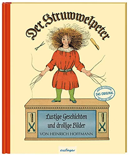Der Struwwelpeter: Lustige Geschichten und drollige Bilder: Originalfassung von 1845