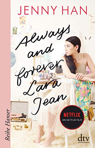 Always and forever, Lara Jean (Die Lara-Jean-Reihe, Band 3)