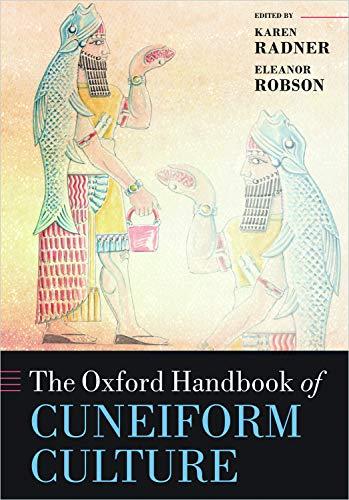 The Oxford Handbook of Cuneiform Culture (Oxford Handbooks)