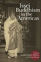 Issei Buddhism in the Americas (The Asian American Experience)