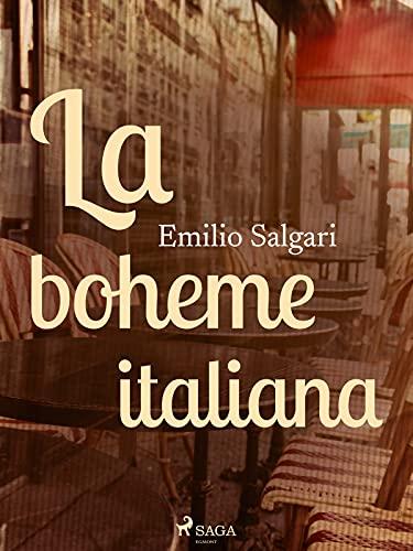La boheme italiana (Italian Edition)