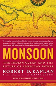 Monsoon: The Indian Ocean and the Future of American Power by [Robert D. Kaplan]