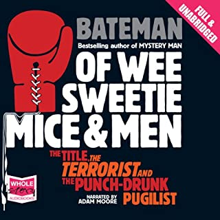 Of Wee Sweetie Mice and Men                   By:                                                                                                                                 Colin Bateman                               Narrated by:                                                                                                                                 Adam Moore                      Length: 11 hrs and 29 mins     24 ratings     Overall 4.1