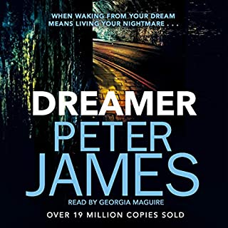 Dreamer                   By:                                                                                                                                 Peter James                               Narrated by:                                                                                                                                 Georgia Maguire                      Length: 12 hrs and 20 mins     21 ratings     Overall 3.6