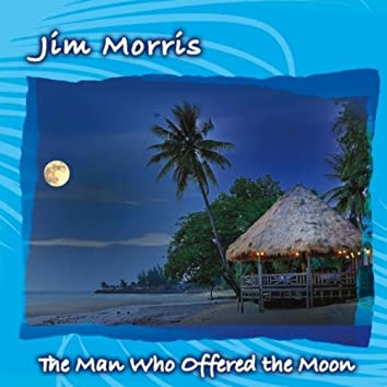 The Man Who Offered the Moon