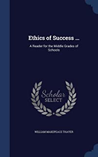 Ethics of Success ...: A Reader for the Middle Grades of Schools