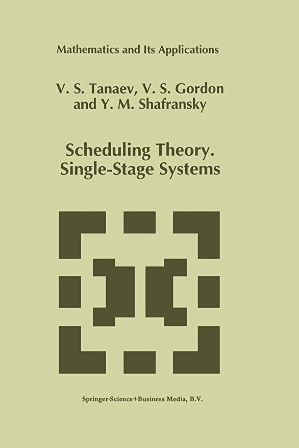 緑どこ雪Scheduling Theory. Single-Stage Systems (Mathematics and Its Applications)