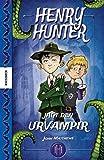 Henry Hunter jagt den Urvampir - John Matthews