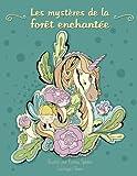 Les mystères de la forêt enchantée — Coloriages Adultes: Inspiration et relaxation (animaux, fleurs, oiseaux)