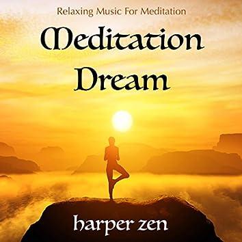 Meditation Dream: Relaxing Music for Meditation