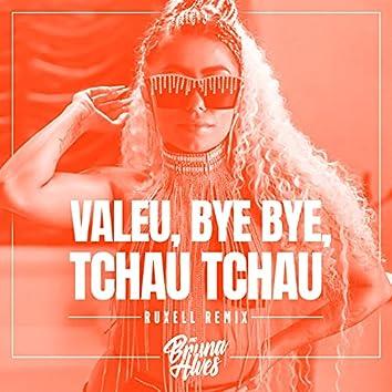 Valeu, bye bye, tchau tchau (Ruxell Remix)