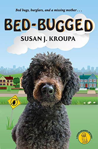 Book: Bed-Bugged (Doodlebugged Mysteries) by Susan J Kroupa