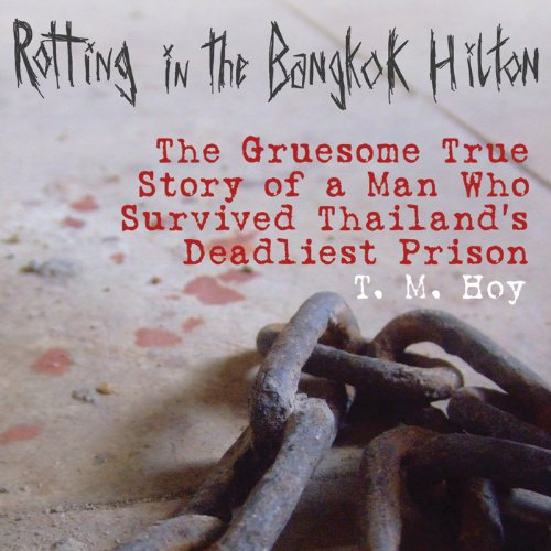 Rotting in the Bangkok Hilton audiobook cover art