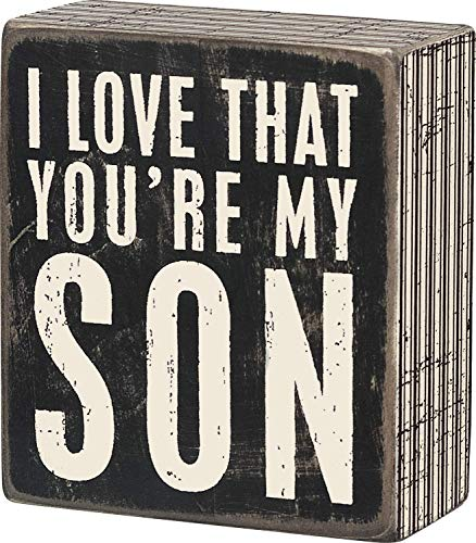 Primitives by Kathy 21314 Pinstriped Trim Box Sign, 3.5' x 4', Love That You're My Son
