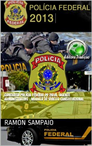 Concurso Polícia Federal PF 2014 - Agente Administrativo - Módulo de Direito Constitucional (Portuguese Edition)
