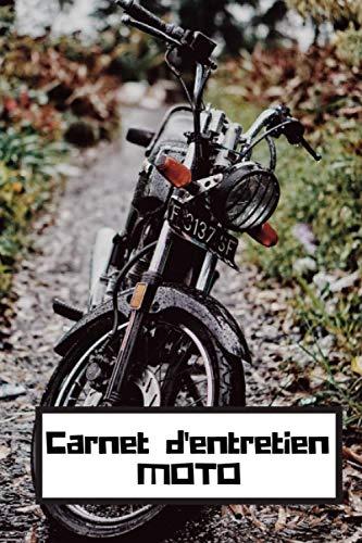 CARNET D'ENTRETIEN MOTO: Idéal pour suivre l'entretien de votre moto en temps réel | Réservé aux propriétaires de bécane | Carnet au format de poche : 15x23cm
