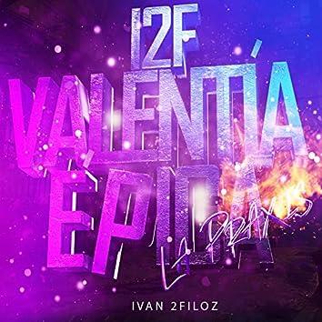 12f Valentía Epica (La Praxis)