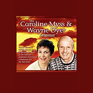 The Caroline Myss and Wayne Dyer Seminar                   By:                                                                                                                                 Caroline Myss,                                                                                        Dr. Wayne W. Dyer                               Narrated by:                                                                                                                                 Caroline Myss,                                                                                        Wayne W. Dyer                      Length: 4 hrs and 59 mins     19 ratings     Overall 4.6