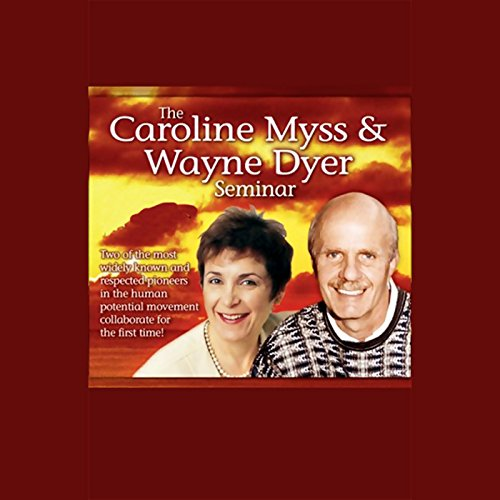 The Caroline Myss and Wayne Dyer Seminar                   By:                                                                                                                                 Caroline Myss,                                                                                        Dr. Wayne W. Dyer                               Narrated by:                                                                                                                                 Caroline Myss,                                                                                        Wayne W. Dyer                      Length: 4 hrs and 59 mins     134 ratings     Overall 4.2