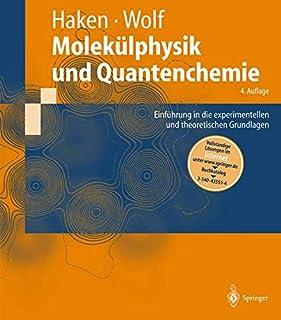 Molekülphysik und Quantenchemie: Einführung in die experimentellen und theoretischen Grundlagen (Springer-Lehrbuch) (Germa...