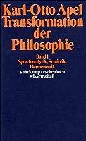 Transformation der Philosophie 1 Sprachanalytik, Semiotik, Hermeneutik. by Karl-Otto Apel(1994-01-01)