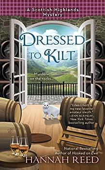 Dressed to Kilt  A Scottish Highlands Mystery Book 3