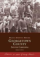 Georgetown County: South Carolina (Black America)