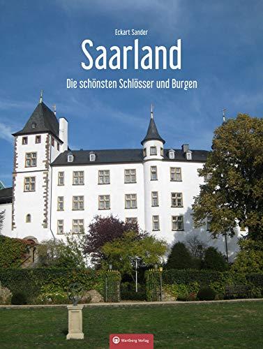 Die schönsten Schlösser und Burgen im Saarland (Farbbildband)