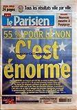 PARISIEN (LE) [No 18886] du 30/05/2005 - SPECIAL EMPLOI TOUS LES RESULTATS VILLE PAR VILLE DRAME NOUVEAU MEURTRE A PERPIGNAN 55% POUR LE NON C'EST ENORME REFERENDUM