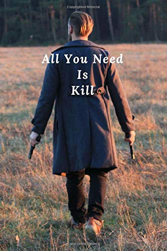 All You Need Is Kill: Notebook All You Need Is Kill, Journal, Diary (110 Pages, Blank, 6 x 9)