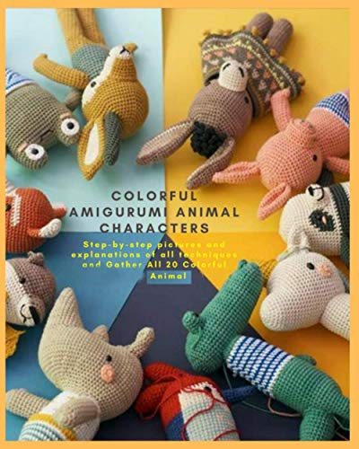Paperback - Colorful Amigurumi Animal Characters: Step-by-step pictures and explanations of all techniques and Gather All 20 Colorful Animal Friends of Pica Pau