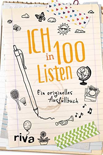 Ich in 100 Listen: Ein originelles Ausfüllbuch, um herauszufinden, wer du wirklich bist