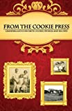 Best Cookie Presses - From the Cookie Press: Grandma Ann's Favorite Cookie Review