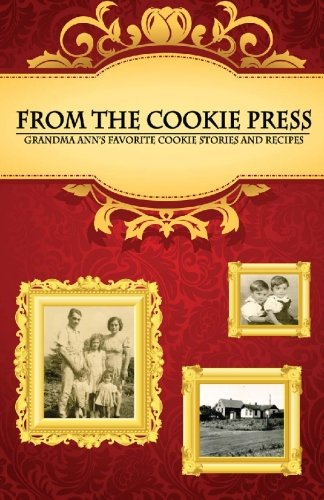 From the Cookie Press: Grandma Ann's Favorite...
