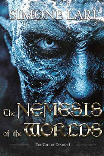 The Nemesis of the Worlds (The Call of Destiny Book 1)