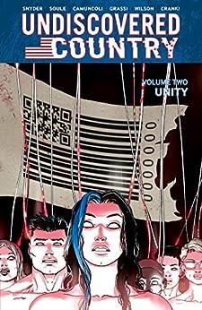 Undiscovered Country Vol. 2: Unity by [Scott Snyder, Charles Soule, Giuseppe Camuncoli, Leonardo Marcello Grassi, Matt Wilson]