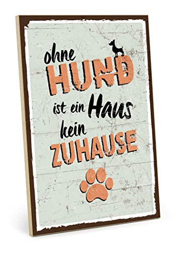 TypeStoff Holzschild mit Spruch – OHNE Hund IST EIN Haus KEIN ZUHAUSE – Shabby chic Retro Vintage Nostalgie deko Typografie-Grafik-Bild bunt im Used-Look aus MDF-Holz (19,5 x 28,2 cm)