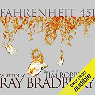 Fahrenheit 451                   By:                                                                                                                                 Ray Bradbury                               Narrated by:                                                                                                                                 Tim Robbins                      Length: 5 hrs and 1 min     16,706 ratings     Overall 4.4