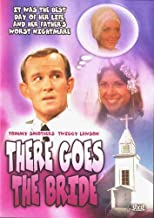 Best there goes the bride movie Reviews