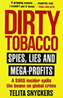 Dirty Tobacco: Spies, Lies and Mega-Profits