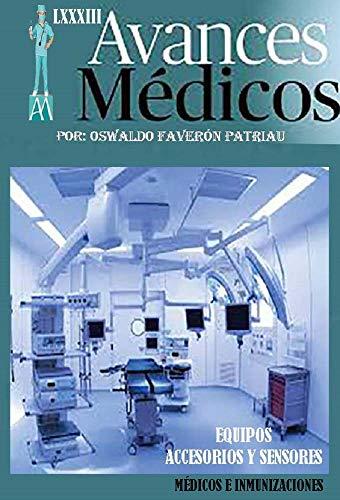 Equipos, Accesorios, Sensores Médicos e Inmunizaciónes (Avances Médicos nº 83)