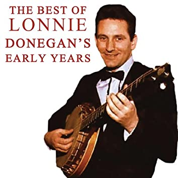 The Best of Lonnie Donegan's Early Years