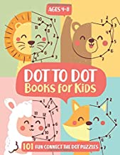 Dot To Dot Books For Kids Ages 4-8: 101 Fun Connect The Dots Books for Kids Age 3, 4, 5, 6, 7, 8    Easy Kids Dot To Dot Books Ages 4-6 3-8 3-5 6-8 (Boys & Girls Connect The Dots Activity Books)