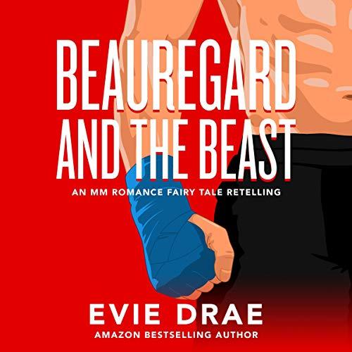 Beauregard and the Beast: An MM Romance Fairy Tale Retelling cover art