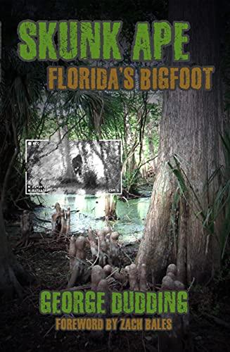 Skunk Ape: Florida's Bigfoot (English Edition)