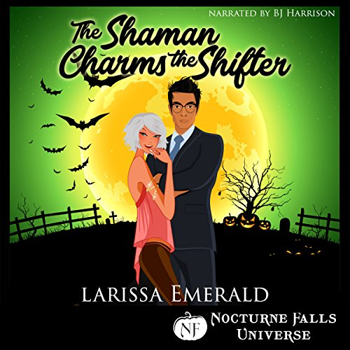 The Shaman Charms the Shifter: A Nocturne Falls Universe Story