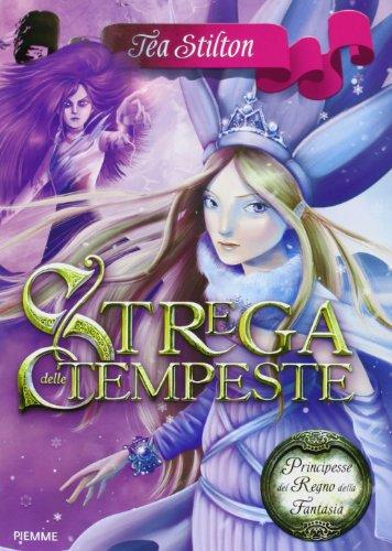 Strega delle tempeste. Principesse del regno della fantasia. Ediz. illustrata: 10