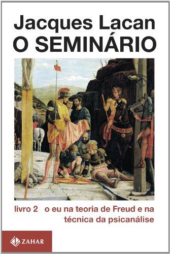 O Seminário, livro 2: O eu na teoria de Freud e na técnica da psicanálise