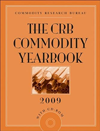 The CRB Commodity Yearbook 2009